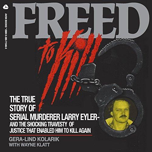 Freed to Kill Audiobook By Gera-Lind Kolarik, Wayne Klatt cover art