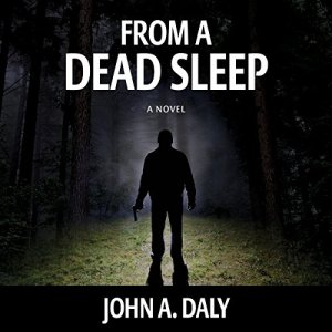 From a Dead Sleep Audiobook By John A. Daly cover art