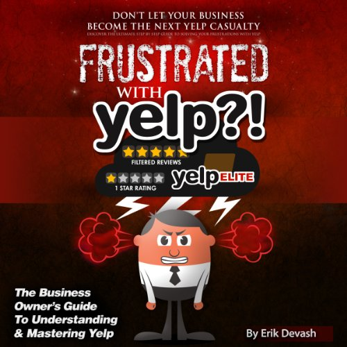 Frustrated with Yelp?! Audiobook By Erik L. Devash cover art