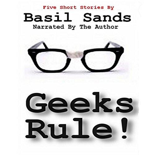 Geeks Rule Audiobook By Basil Sands cover art