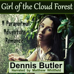 Girl of the Cloud Forest Audiobook By Dennis Butler cover art