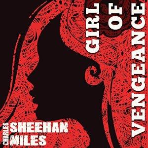 Girl of Vengeance Audiobook By Charles Sheehan-Miles cover art