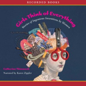 Girls Think of Everything Audiobook By Catherine Thimmesh cover art