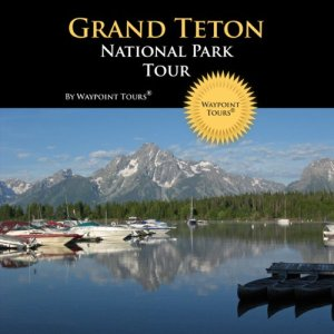 Grand Teton National Park Tour Audiobook By Waypoint Tours cover art