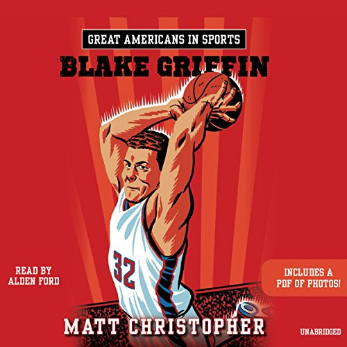 Great Americans in Sports: Blake Griffin Audiobook By Matt Christopher cover art