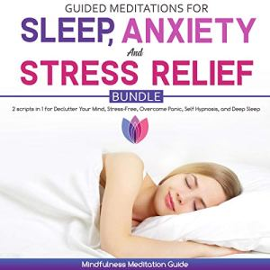 Guided Meditation for Sleep, Anxiety and Stress Relief Bundle Audiobook By Mindfulness Meditation Guide cover art