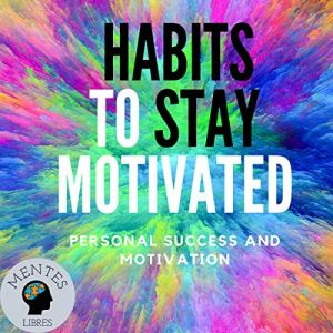 Habits to Stay Motivated Audiobook By Mentes Libres cover art