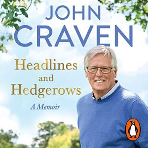 Headlines and Hedgerows Audiobook By John Craven cover art
