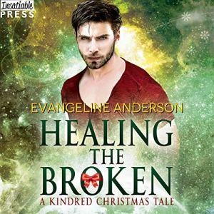Healing the Broken Audiobook By Evangeline Anderson cover art