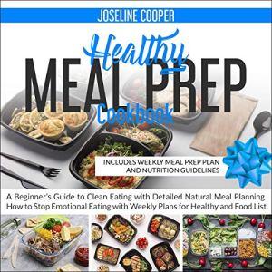 Healthy Meal Prep Cookbook Audiobook By Joseline Cooper cover art