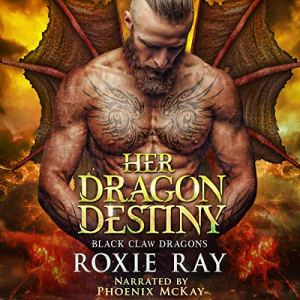 Her Dragon Destiny Audiobook By Roxie Ray cover art