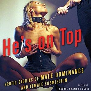 He's on Top Audiobook By Rachel Kramer Bussel (editor), Amanda Earl, Mackenzie Cross, Alison Tyler, Mike Kimera cover art