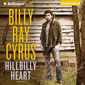 Hillbilly Heart Audiobook By Billy Ray Cyrus, Todd Gold cover art