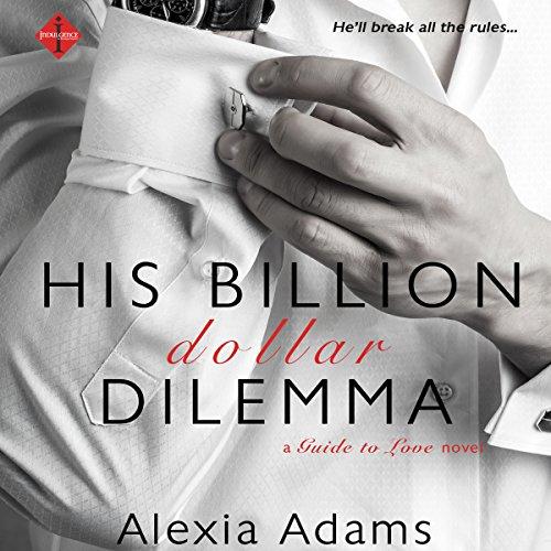 His Billion-Dollar Dilemma Audiobook By Alexia Adams cover art