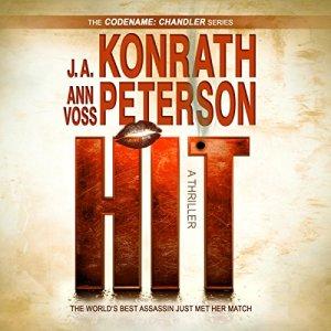 Hit - A Thriller Audiobook By J.A. Konrath, Ann Voss Peterson, Jack Kilborn cover art