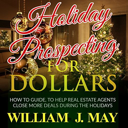 Holiday Prospecting for Dollars Audiobook By William May cover art