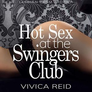 Hot Sex at the Swingers Club Audiobook By Vivica Reid cover art