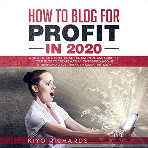 How to Blog for Profit in 2020 Audiobook By Kiyo Richards cover art