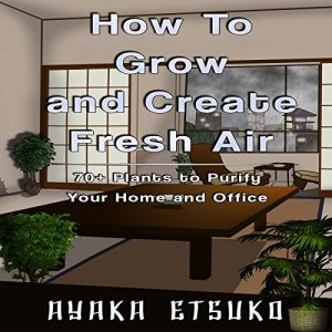 How to Grow and Create Fresh Air Audiobook By Ayaka Etsuko cover art