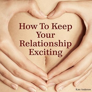 How to Keep Your Relationship Exciting Audiobook By Kate Anderson cover art