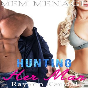 Hunting Her Man Audiobook By Rayann Kendal cover art