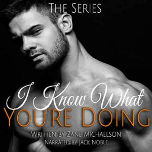 I Know What You're Doing Audiobook By Zane Michaelson cover art