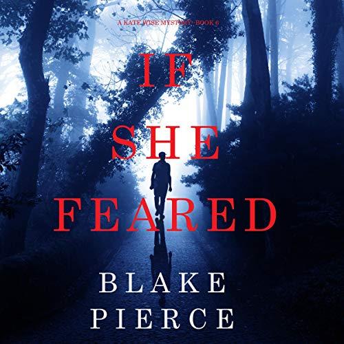 If She Feared Audiobook By Blake Pierce cover art