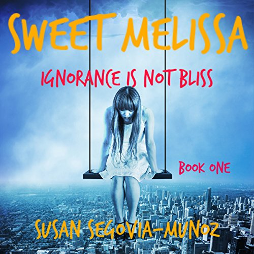 Ignorance Is Not Bliss Audiobook By Susan Segovia-Munoz cover art