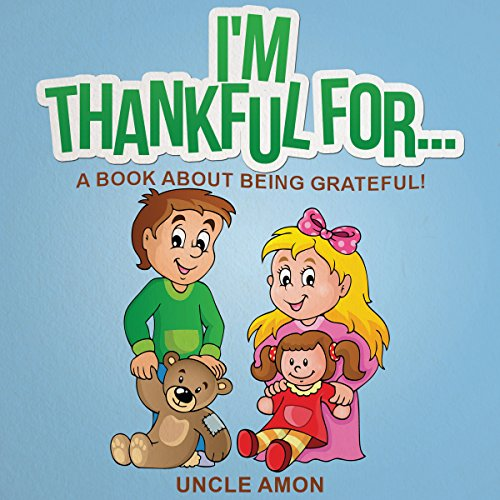 I'm Thankful For... Audiobook By Uncle Amon cover art