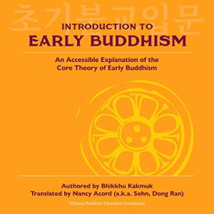 Introduction to Early Buddhism Audiobook By Bhikkhu Kakmuk cover art