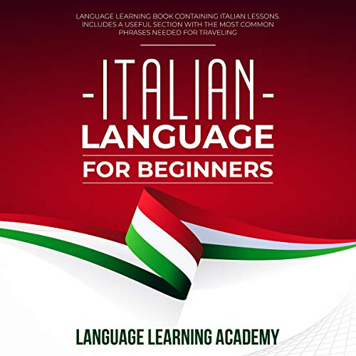 Italian Language for Beginners Audiobook By Language Learning Academy cover art