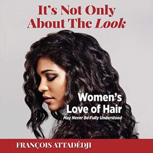 It's Not Only About the Look Audiobook By François Attadédji cover art