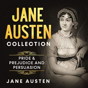 Jane Austen Collection - Pride & Prejudice and Persuasion Audiobook By Jane Austen cover art