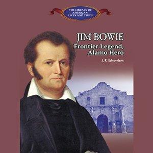Jim Bowie Audiobook By J. R. Edmondson cover art