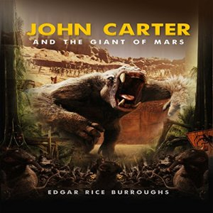 John Carter and the Giant of Mars Audiobook By Edgar Rice Burroughs cover art