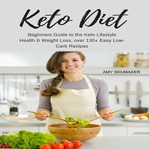 Keto Diet: Beginners Guide to the Keto Lifestyle Audiobook By Amy Shumaker cover art