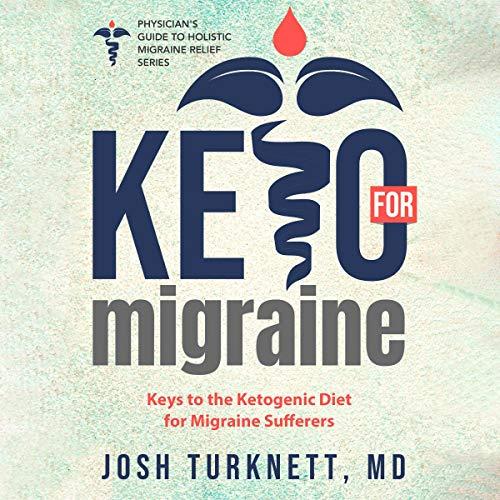 Keto for Migraine Audiobook By Josh Turknett cover art