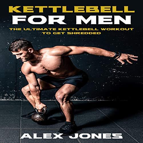 Kettlebell for Men Audiobook By Alex Jones cover art