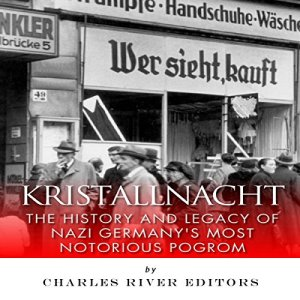 Kristallnacht Audiobook By Charles River Editors cover art