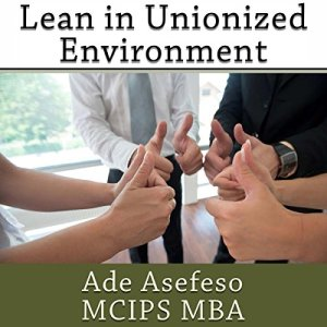 Lean in Unionized Environment Audiobook By Ade Asefeso MCIPS MBA cover art