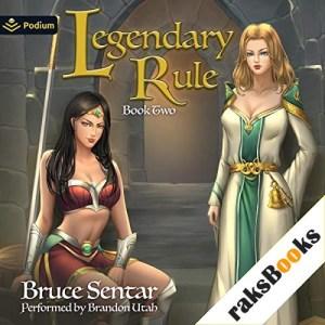 Legendary Rule, Book 2 Audiobook By Bruce Sentar cover art