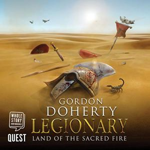 Legionary: Land of the Sacred Fire Audiobook By Gordon Doherty cover art