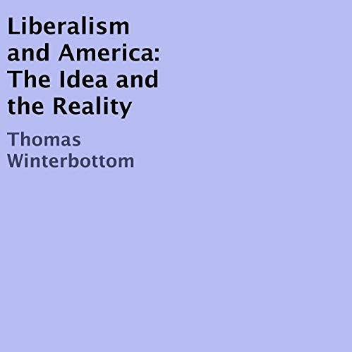 Liberalism and America Audiobook By Thomas Winterbottom cover art