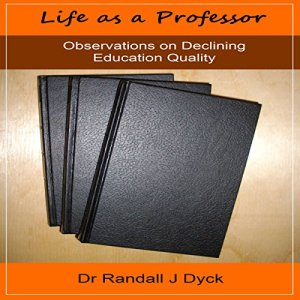Life as a Professor Audiobook By Dr Randall J Dyck cover art