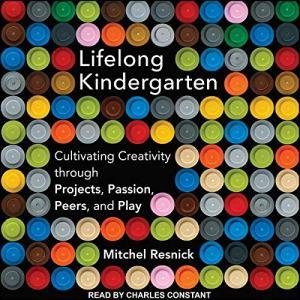 Lifelong Kindergarten Audiobook By Mitchel Resnick cover art