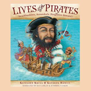 Lives of the Pirates Audiobook By Kathleen Krull cover art