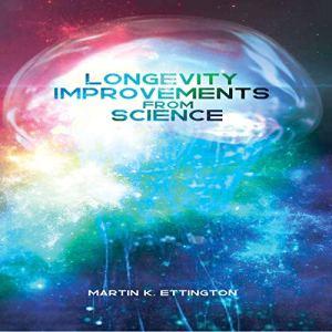 Longevity Improvements from Science Audiobook By Martin Ettington cover art