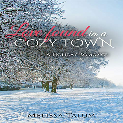 Love Found in a Cozy Town Audiobook By Melissa Tatum cover art