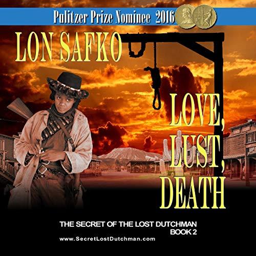 Love, Lust, Death Audiobook By Lon Safko cover art