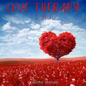 Love Therapy 2 in 1 Audiobook By Dorothy Shepard cover art